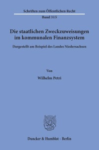 Cover Die staatlichen Zweckzuweisungen im kommunalen Finanzsystem