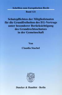 Cover Schutzpflichten der Mitgliedstaaten für die Grundfreiheiten des EG-Vertrags unter besonderer Berücksichtung des Grundrechtsschutzes in der Gemeinschaft