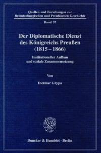 Cover Der Diplomatische Dienst des Königreichs Preußen (1815 - 1866)