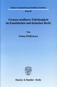 Cover Grenzen strafbarer Fahrlässigkeit im französischen und deutschen Recht