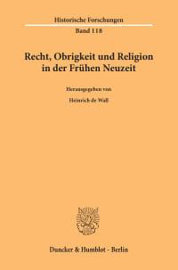 Cover Recht, Obrigkeit und Religion in der Frühen Neuzeit