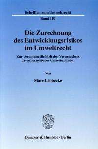 Cover Die Zurechnung des Entwicklungsrisikos im Umweltrecht