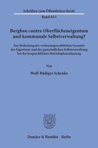 Cover Bergbau contra Oberflächeneigentum und kommunale Selbstverwaltung?