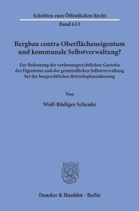 Cover Bergbau contra Oberflächeneigentum und kommunale Selbstverwaltung?