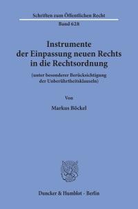 Cover Instrumente der Einpassung neuen Rechts in die Rechtsordnung