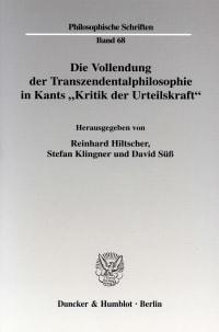 """Cover Die Vollendung der Transzendentalphilosophie in Kants """"Kritik der Urteilskraft"""""""