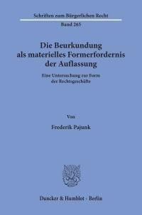Cover Die Beurkundung als materielles Formerfordernis der Auflassung