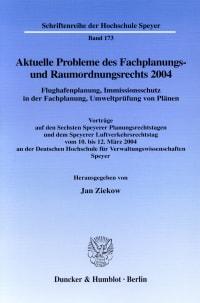 Cover Aktuelle Probleme des Fachplanungs- und Raumordnungsrechts 2004. Flughafenplanung, Immissionsschutz in der Fachplanung, Umweltprüfung von Plänen
