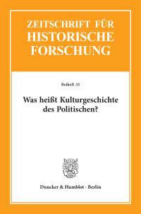 Cover Was heißt Kulturgeschichte des Politischen?