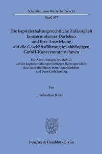Cover Die kapitalerhaltungsrechtliche Zulässigkeit konzerninterner Darlehen und ihre Auswirkung auf die Geschäftsführung im abhängigen GmbH-Konzernunternehmen