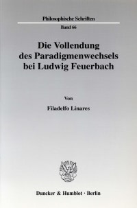 Cover Die Vollendung des Paradigmenwechsels bei Ludwig Feuerbach