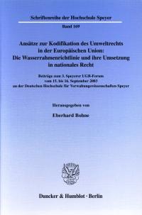 Cover Ansätze zur Kodifikation des Umweltrechts in der Europäischen Union: Die Wasserrahmenrichtlinie und ihre Umsetzung in nationales Recht