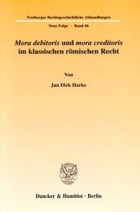 Cover »Mora debitoris« und »mora creditoris« im klassischen römischen Recht