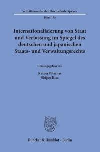 Cover Internationalisierung von Staat und Verfassung im Spiegel des deutschen und japanischen Staats- und Verwaltungsrechts
