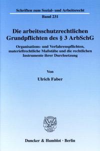 Cover Die arbeitsschutzrechtlichen Grundpflichten des § 3 ArbSchG