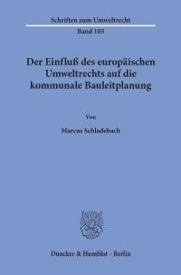 Cover Der Einfluß des europäischen Umweltrechts auf die kommunale Bauleitplanung