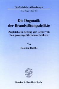 Cover Die Dogmatik der Brandstiftungsdelikte