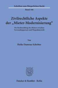 Cover Zivilrechtliche Aspekte der »Mieter-Modernisierung«