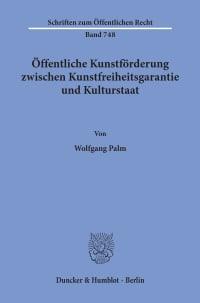 Cover Öffentliche Kunstförderung zwischen Kunstfreiheitsgarantie und Kulturstaat