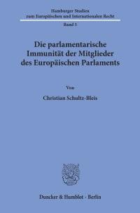 Cover Die parlamentarische Immunität der Mitglieder des Europäischen Parlaments
