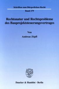 Cover Rechtsnatur und Rechtsprobleme des Bauprojektsteuerungsvertrages