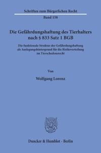 Cover Die Gefährdungshaftung des Tierhalters nach § 833 Satz 1 BGB