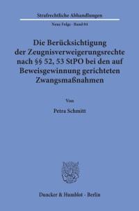 Cover Die Berücksichtigung der Zeugnisverweigerungsrechte nach §§ 52, 53 StPO bei den auf Beweisgewinnung gerichteten Zwangsmaßnahmen