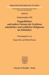 Cover Doppelklöster und andere Formen der Symbiose männlicher und weiblicher Religiosen im Mittelalter