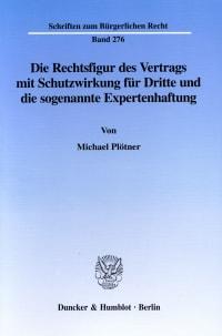 Cover Die Rechtsfigur des Vertrags mit Schutzwirkung für Dritte und die sogenannte Expertenhaftung