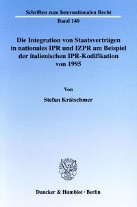 Cover Die Integration von Staatsverträgen in nationales IPR und IZPR am Beispiel der italienischen IPR-Kodifikation von 1995