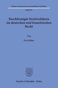 Cover Beschleunigte Strafverfahren im deutschen und französischen Recht