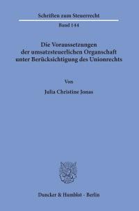 Cover Die Voraussetzungen der umsatzsteuerlichen Organschaft unter Berücksichtigung des Unionrechts