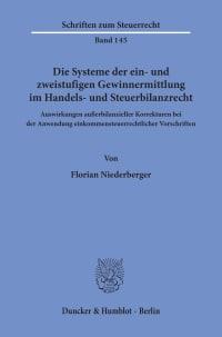 Cover Die Systeme der ein- und zweistufigen Gewinnermittlung im Handels- und Steuerbilanzrecht