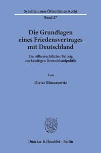 Cover Die Grundlagen eines Friedensvertrages mit Deutschland