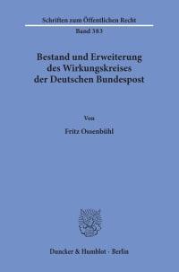 Cover Bestand und Erweiterung des Wirkungskreises der Deutschen Bundespost