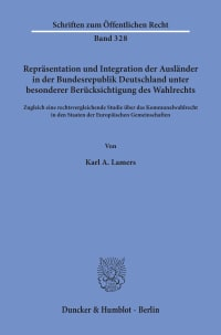 Cover Repräsentation und Integration der Ausländer in der Bundesrepublik Deutschland unter besonderer Berücksichtigung des Wahlrechts