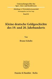 Cover Kleine deutsche Geldgeschichte des 19. und 20. Jahrhunderts