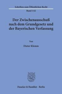 Cover Der Zwischenausschuß nach dem Grundgesetz und der Bayerischen Verfassung