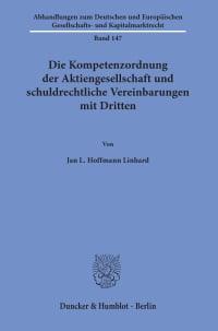 Cover Die Kompetenzordnung der Aktiengesellschaft und schuldrechtliche Vereinbarungen mit Dritten