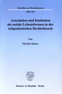 Cover Assoziation und Institution als soziale Lebensformen in der zeitgenössischen Rechtstheorie