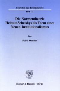 Cover Die Normentheorie Helmut Schelskys als Form eines Neuen Institutionalismus
