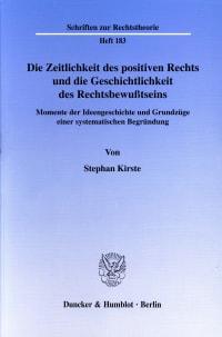 Cover Die Zeitlichkeit des positiven Rechts und die Geschichtlichkeit des Rechtsbewußtseins