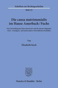 Cover Die causa matrimonialis im Hause Amerbach/Fuchs