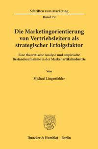 Cover Die Marketingorientierung von Vertriebsleitern als strategischer Erfolgsfaktor