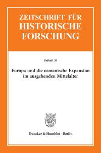 Cover Europa und die osmanische Expansion im ausgehenden Mittelalter