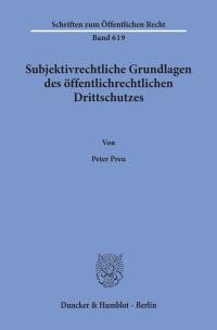 Cover Subjektivrechtliche Grundlagen des öffentlichrechtlichen Drittschutzes