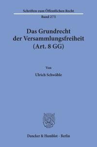 Cover Das Grundrecht der Versammlungsfreiheit (Art. 8 GG)