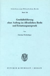 Cover Geschäftsführung ohne Auftrag im öffentlichen Recht und Erstattungsanspruch