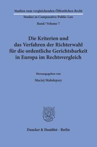 Cover Die Kriterien und das Verfahren der Richterwahl für die ordentliche Gerichtsbarkeit in Europa im Rechtsvergleich