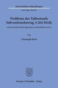 Cover Probleme des Tatbestands Subventionsbetrug, § 264 StGB, unter dem Blickwinkel allgemeiner strafrechtlicher Lehren
